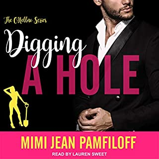 Digging a Hole     OHellNo Series, Book 3              Auteur(s):                                                                                                                                 Mimi Jean Pamfiloff                               Narrateur(s):                                                                                                                                 Lauren Sweet                      Durée: 6 h et 14 min     1 évaluation     Au global 4,0