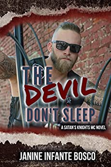 The Devil Don't Sleep (Satan's Knights Transition Of Power Book 2) by [Janine Infante Bosco]