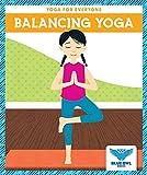 Balancing Yoga (Blue Owl Books: Yoga for Everyone)