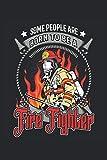 Some People are born to be a Fire Fighter: Nato per essere un vigile del fuoco Regali Quaderno a righe (formato A5, 15, 24 x 22, 86 cm, 120 pagine) (Italian Edition)