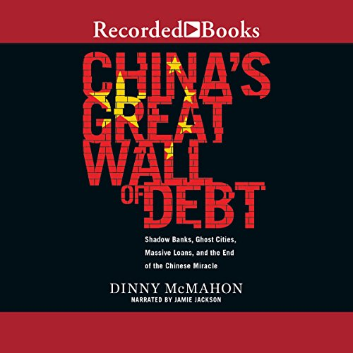 China's Great Wall of Debt Audiobook By Dinny McMahon cover art