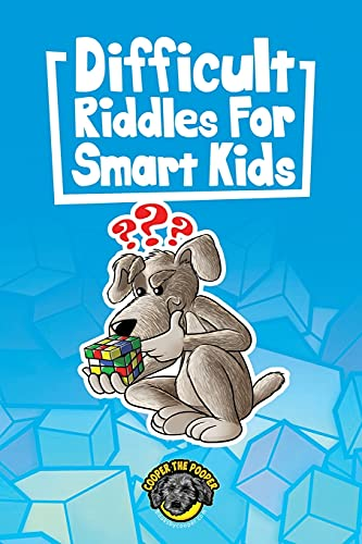 Difficult Riddles for Smart Kids: 400+ Difficult Riddles And Brain Teasers Your Family Will Love (Vol 1) (Books for Smart Kids)