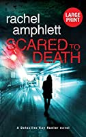 Scared to Death: A Detective Kay Hunter murder mystery