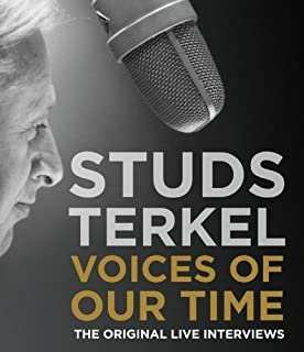 Voices of Our Time: Five Decades of Studs Terkel Interviews by Studs Terkel (2005-06-16)