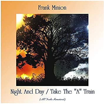 """Night And Day / Take The """"A"""" Train (All Tracks Remastered)"""