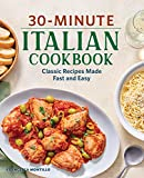 30-Minute Italian Cookbook: Classic Recipes Made Fast and Easy