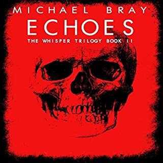 Echoes                   By:                                                                                                                                 Michael Bray                               Narrated by:                                                                                                                                 J. Robert Richmond                      Length: 8 hrs and 56 mins     1 rating     Overall 5.0