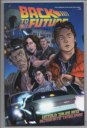 BACK to the FUTURE - UNTOLD tales and Alternate Timelines, TPB, GN, NM, 2018
