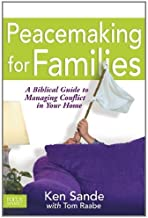 Peacemaking for Families (02) by Sande, Ken [Paperback (2002)]