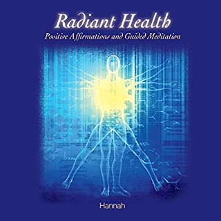 Radiant Health     Positive Affirmations and Guided Meditation              By:                                                                                                                                 Hannah Helton                               Narrated by:                                                                                                                                 Hannah Helton                      Length: 51 mins     33 ratings     Overall 4.8