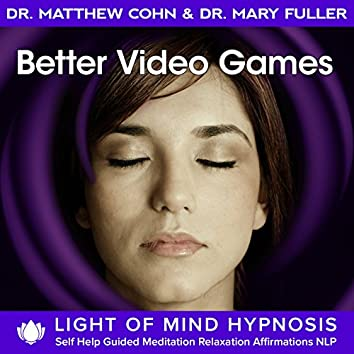 Better Video Games Light of Mind Hypnosis Self Help Guided Meditation Relaxation Affirmations NLP