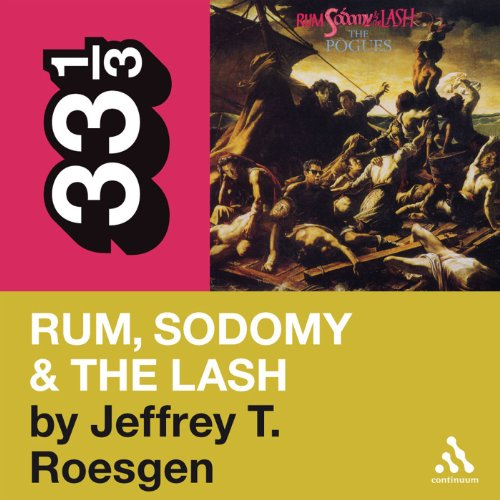 The Pogues' 'Rum, Sodomy & the Lash' (33 1/3 Series) cover art