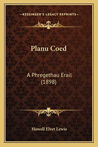 Planu Coed: A Phregethau Erail (1898)