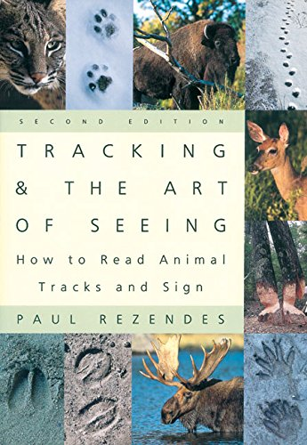 Tracking and the Art of Seeing 2e: How to Read Animal Tracks and Sign: How to Read Animal Tracks and Signs