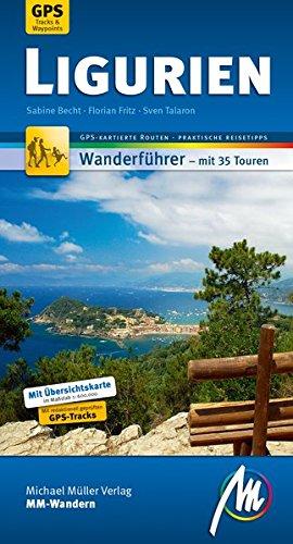 Ligurien MM-Wandern Wanderführer Michael Müller Verlag: Wanderführer mit GPS-kartierten Wanderungen