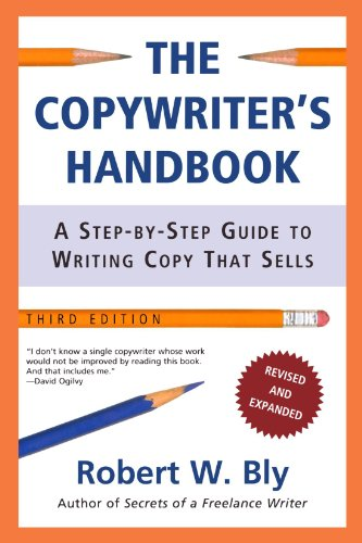 Bly, R: The Copywriter's Handbook: A Step-by-step Guide to Writing Copy That Sells