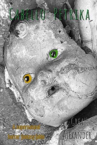 Cabello: Petrika: A supernatural horror fantasy fable (Miael)