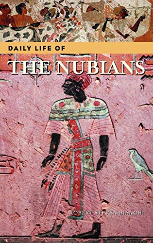 Daily Life Of The Nubians (The Greenwood Press 'Daily Life Through History' Series)の詳細を見る