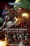 The Gate of Bones: 2 (Warhammer 40,000: Dawn of Fire)...