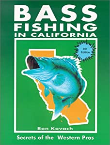 Bass Fishing in California: Secrets of the Western Pros