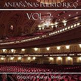 Antañonas Vol. 2 - Orquesta Rafael Muñoz Puerto Rico