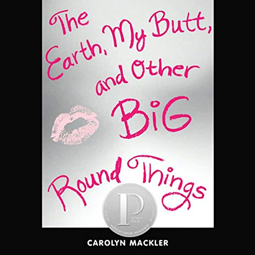 The Earth, My Butt, and Other Big Round Things audiobook cover art