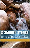 Five Smooth Stones: Defeating the Giant.TODAY