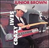 Junior Brown Semi Crazy Song