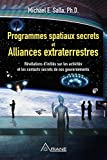 Programmes spatiaux secrets et alliances extraterrestres - Révélations d'initiés sur les activités de nos gouvernements - Format Kindle - 15,99 €