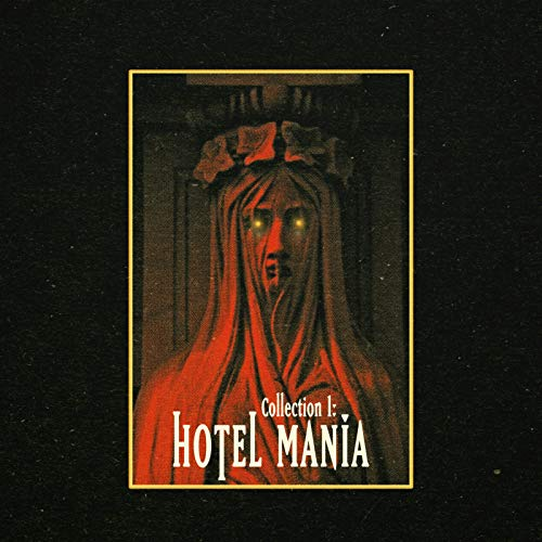 Collection I: Hotel Mania [Explicit]