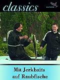 Waidwerk Classics - Mit Jerkbaits auf Raubfische
