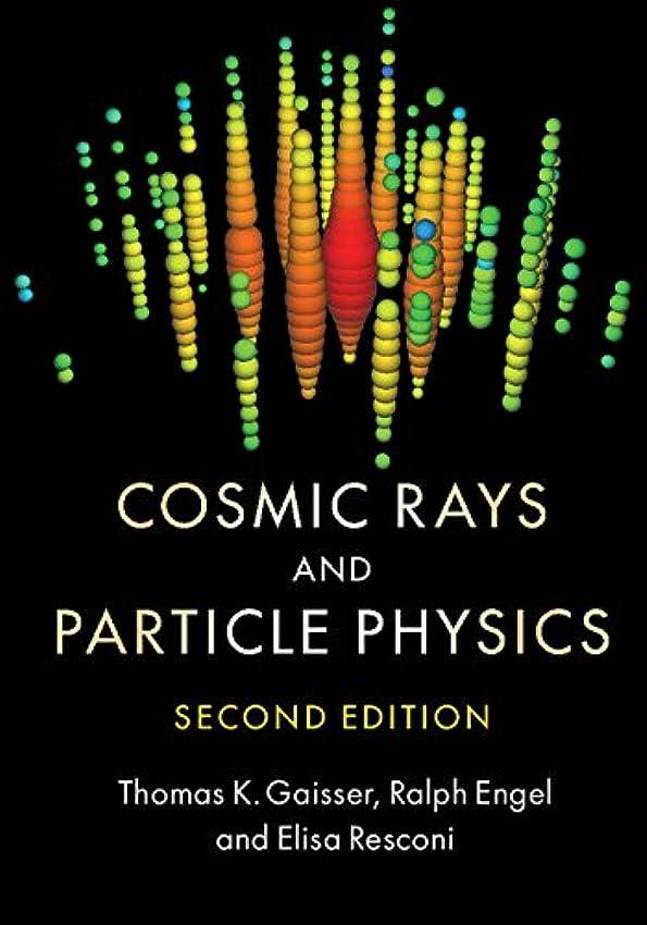 著名な実り多いなるCosmic Rays and Particle Physics (English Edition)