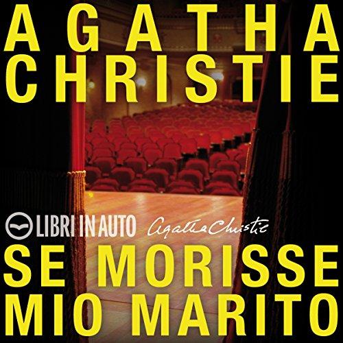 Se morisse mio marito | Agatha Christie