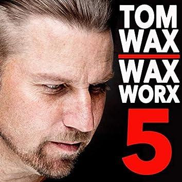 WaxWorx 5