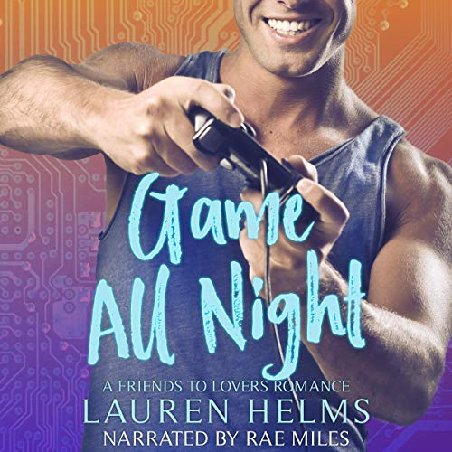 Game All Night Audiobook By Lauren Helms cover art