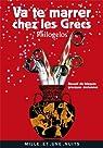 Va te marrer chez les Grecs (Philogelos) : Recueil de blagues grecques anciennes par Zucker