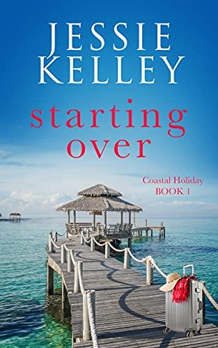 Starting Over (Coastal Holiday Series Book 1) (English Edition)