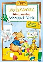 Mein erster Schnippel-Block - Leo Lausemaus: Der Block zum Umgang mit der Schere für Kinder ab 3 Jahre