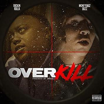 Over Kill (feat. Moneybagz Buzz)