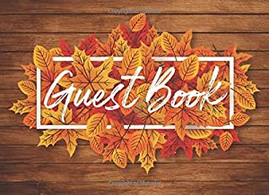 Guest Book: Rustic Wedding Guestbook Autumn Fall Season Leaves Wooden Design For Anniversary, Birthday, Bridal Shower, Baby Shower -  XXXX Design For Guests to Sign In With Message