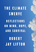 The Climate Swerve: Reflections on Mind, Hope, and Survival