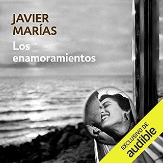 Los enamoramientos [Crushes]                   Autor:                                                                                                                                 Javier Marias                               Sprecher:                                                                                                                                 Anabel Moreno                      Spieldauer: 10 Std. und 44 Min.     4 Bewertungen     Gesamt 4,0