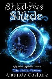 Shadows and Shade (Shadows and Shade Series)