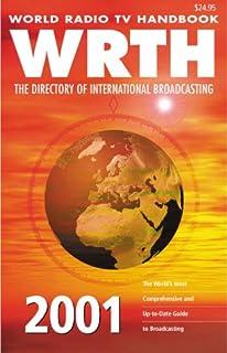 Wrth World Radio TV Handbook 2001: The Directory of International Broadcasting