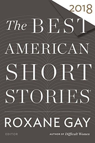Compare Textbook Prices for The Best American Short Stories 2018 The Best American Series ® 1st Edition Edition ISBN 9780544582941 by Gay, Roxane,Pitlor, Heidi
