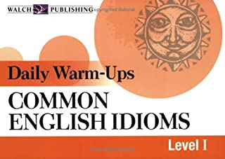 Walch Daily Warm-Ups Common English Idioms I Paperback Education Book, Grade 5 - 8, 192 Pages (Daily Warm-Ups English/Language Arts)