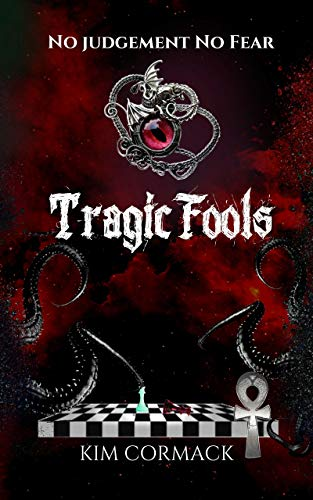 Tragic Fools (Children of Ankh Series Book 5) by [Kim Cormack]