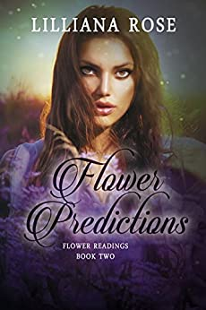 Flower Predictions (Flower Readings Book 2) by [Lilliana Rose]