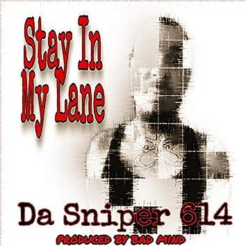 Stay In My Lane