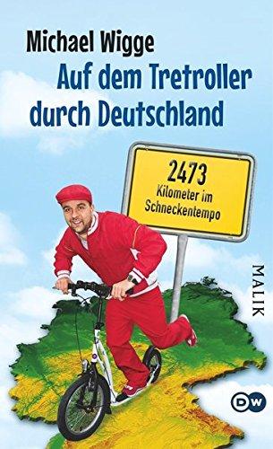 Auf dem Tretroller durch Deutschland: 2473 Kilometer im Schneckentempo